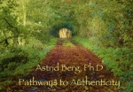 Astrid Berg ~ Pathways to Authenticity