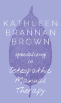 Kathleen Brannan Brown, Traditional Osteopathy