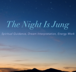 The Night Is Jung Dream Work <br />& Spiritual Life Coaching