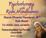 Phoenix Piwowarski, MFT, Reiki Master —<br />Counseling and Reiki for<br /> Children, Teens, and Adults.<br />Partnership/Medi-cal Provider.